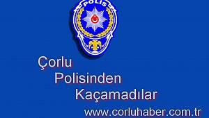 Çorlu Polisinden Kaçamadılar