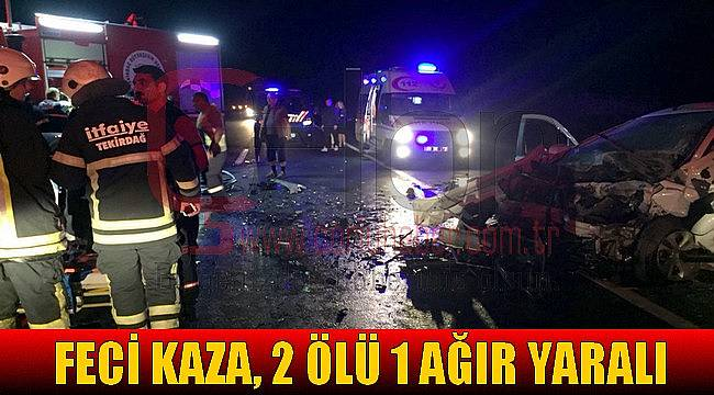 Feci Kaza, 2 Ölü 1 Ağır Yaralı