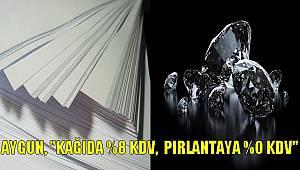 """Aygun, """"Okul Defteri Kağıdına % 8, Pırlantaya % 0 KDV"""""""