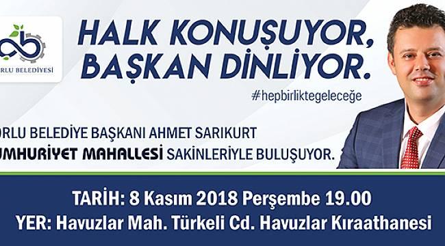 Başkan Sarıkurt Cumhuriyet Mahallesi Sakinleriyle Buluşacak