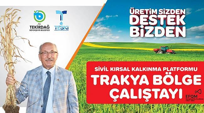 Tekirdağ'da Sivil Kırsal Kalkınma Çalıştayı Düzenlenecek