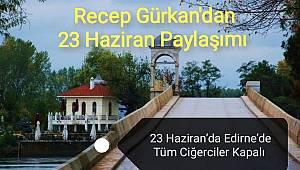 Edirne Belediye Başkanından 23 Haziran Paylaşımı