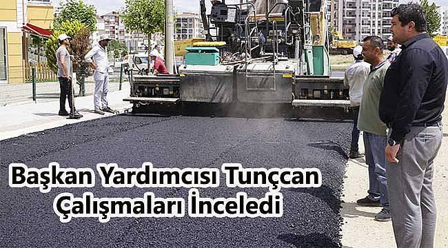 Başkan Yardımcısı Tunçcan Çalışmaları İnceledi