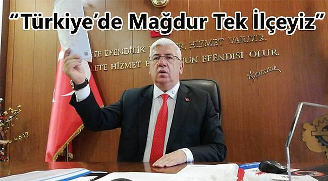 """Başkan Yüksel, """"Türkiye'de Mağdur Tek İlçeyiz"""""""