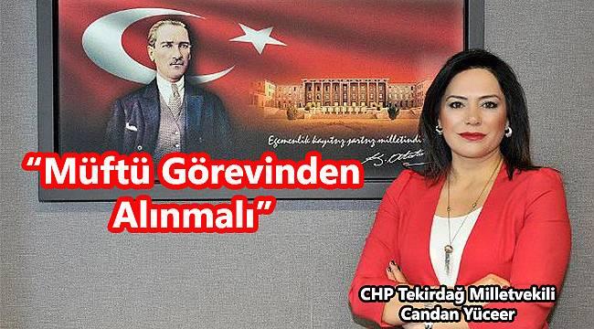 """CHP'li Yüceer, """"Müftü Görevinden Alınmalıdır"""""""