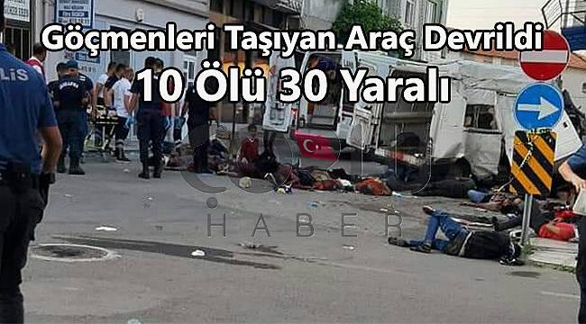 Katliam Gibi Kaza, 10 Ölü 30 Yaralı