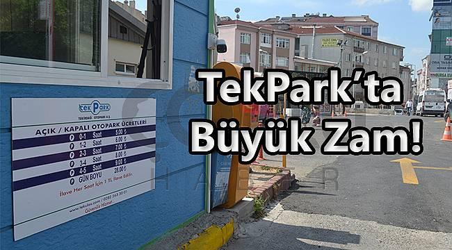 TekPark'ta Büyük Zam!