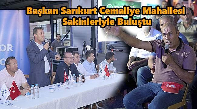 Başkan Sarıkurt Cemaliye Mahallesi Sakinleriyle Buluştu