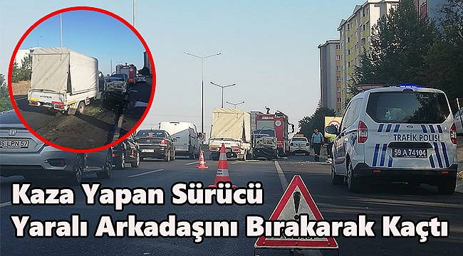 Kaza Yapan Sürücü Yaralı Arkadaşını Bırakarak Kaçtı