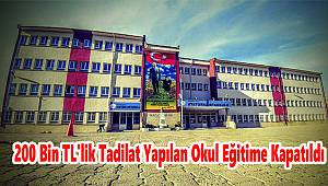 200 Bin TL'lik Tadilat Yapılan Okul Eğitime Kapatıldı