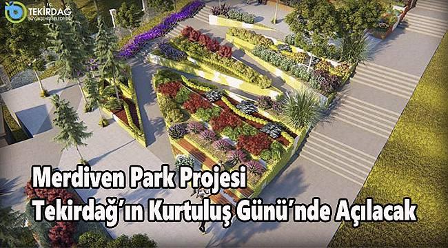 Merdiven Park Projesi Tekirdağ'ın Kurtuluş Günü'nde Açılacak