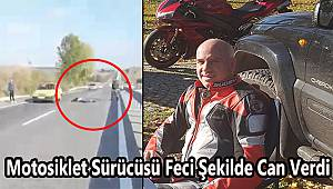 Motosiklet Sürücüsü Feci Şekilde Can Verdi