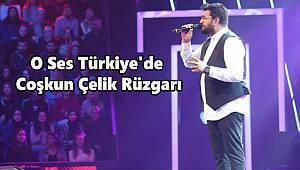 O Ses Türkiye'de Coşkun Çelik Rüzgarı