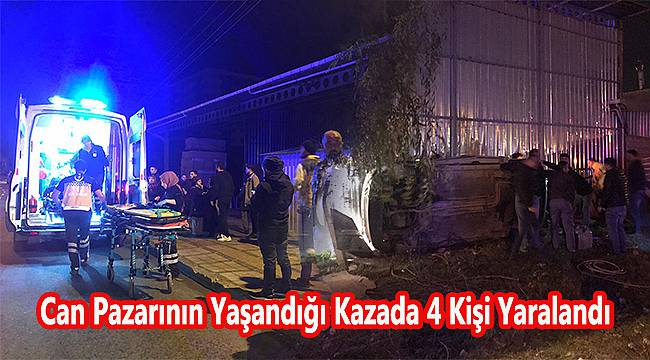 Can Pazarının Yaşandığı Kazada 4 Kişi Yaralandı