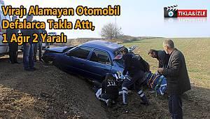 Virajı Alamayan Otomobil Defalarca Takla Attı, 1'i Ağır 2 Yaralı