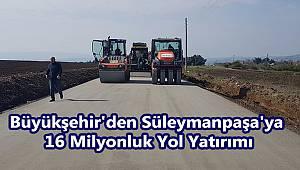 Büyükşehir'den Süleymanpaşa'ya 16 Milyonluk Yol Yatırımı