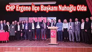 CHP Ergene İlçe Başkanı Nuh Nuhoğlu Oldu