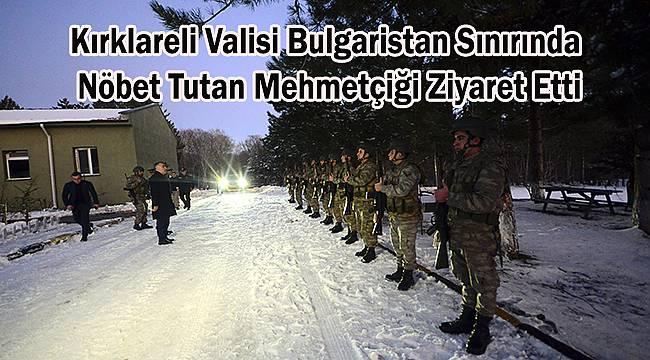 Kırklareli Valisi Bulgaristan Sınırında Nöbet Tutan Mehmetçiği Ziyaret Etti