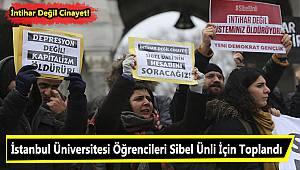 İstanbul Üniversitesi Öğrencileri Sibel Ünli İçin Toplandı