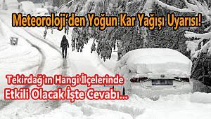 Tekirdağ'a Yoğun Kar Uyarısı!