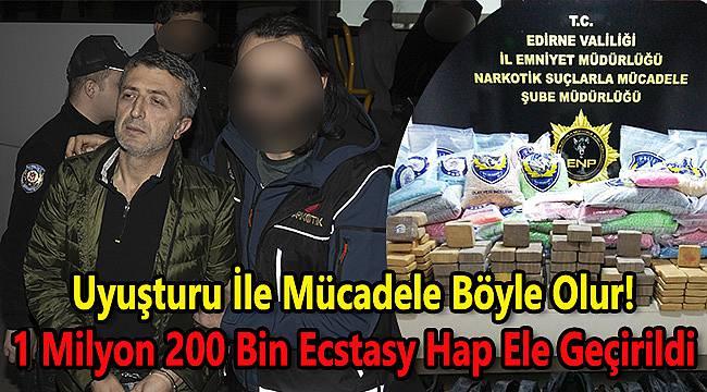 1 Milyon 200 Bin Ecstasy Hap Ele Geçirildi