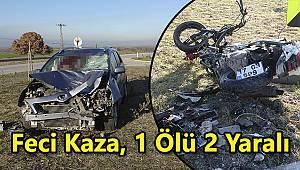 Feci Kaza, 1 Ölü 2 Yaralı