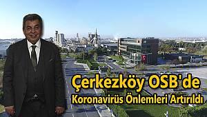 Çerkezköy OSB'de Koronavirüs Önlemleri Artırıldı