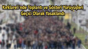 Kırklareli'nde Toplantı ve Gösteri Yürüyüşleri Geçici Olarak Yasaklandı