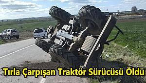 Tırla Çarpışan Traktör Sürücüsü Öldü