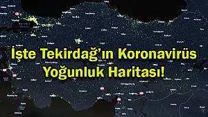 İşte Tekirdağ'ın Koronavirüs Yoğunluk Haritası!
