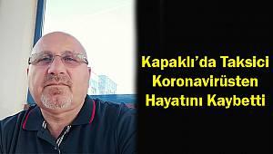 Kapaklı'da Taksici Koronavirüsten Hayatını Kaybetti