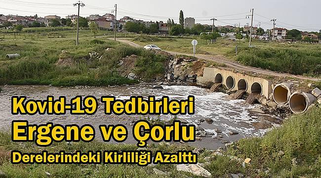 Kovid-19 Tedbirleri Ergene ve Çorlu Derelerindeki Kirliliği Azalttı
