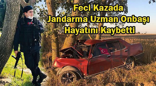 Feci Kazada Jandarma Uzman Onbaşı Hayatını Kaybetti