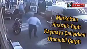 Marketten Hırsızlık Yaptı Kaçarken Otomobil Çarptı