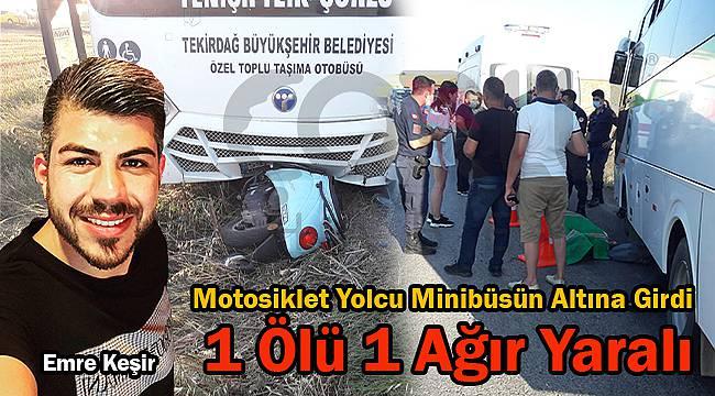 Motosiklet Yolcu Minibüsün Altına Girdi, 1 Ölü 1 Ağır Yaralı
