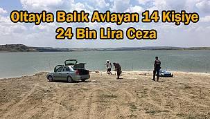 Oltayla Balık Avlayan 14 Kişiye 24 Bin Lira Ceza