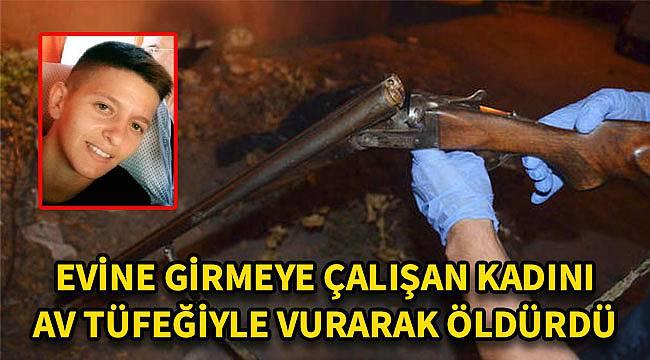 Evine Girmeye Çalışan Kadını Av Tüfeğiyle Öldürdü
