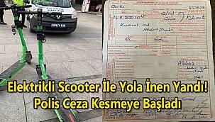 Elektrikli Scooter İle Yola İnen Yandı! Polis Ceza Kesmeye Başladı