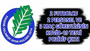 Ergene Velimeşe Spor'da 2 Futbolcu, 2 Personel ve 3 Maç Görevlisinin Kovid-19 Testi Pozitif Çıktı