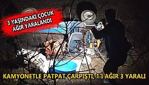 Kamyonetle Patpat Çarpıştı, 1'i Ağır 3 Yaralı