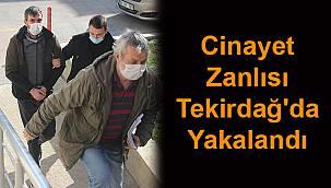 Cinayet Zanlısı Tekirdağ'da Yakalandı