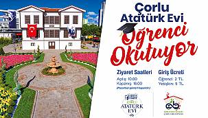 Çorlu'nun Filizleri Atatürk Evi Sayesinde Yeşerecek