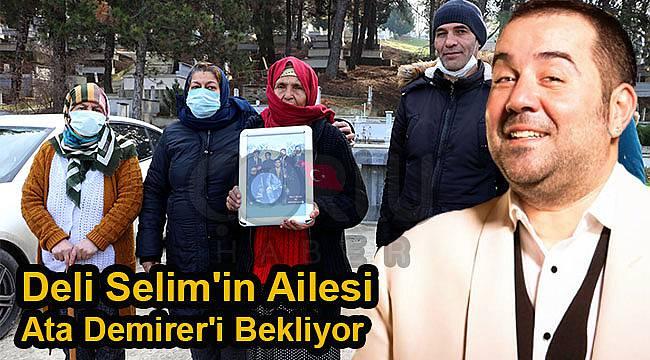 Deli Selim'in Ailesi Ata Demirer'i Bekliyor