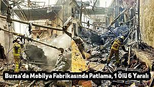 Bursa'da Mobilya Fabrikasında Patlama, 1 Ölü 6 Yaralı