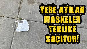 Çevreye Rastgele Atılan Maskeler Tehlike Saçıyor!