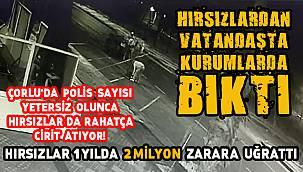 Çorlu'da Hırsızların Uğrattığı Zarar 2 Milyon Lira!