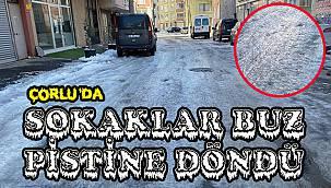 Çorlu'da Sokaklar Buz Pistine Döndü