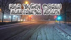 Kar Yağdı Çorlu Elektriksiz Kaldı