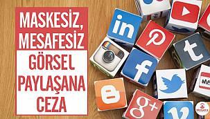 Sosyal Medyada Maskesiz Fotoğraf Paylaşanlar Yandı! Ceza Kesilecek...