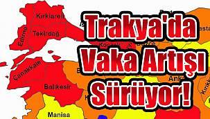 Trakya'da Kovid-19 Vakalarındaki Artış Devam Ediyor